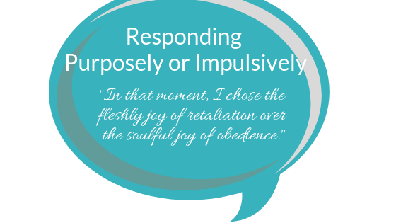 Responding – ON Purpose          (step 1)